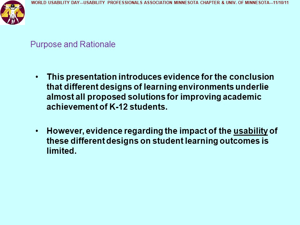 Purpose and Rationale This presentation introduces evidence for the conclusion that different designs of learning environments underlie almost all proposed solutions for improving academic achievement of K-12 students.