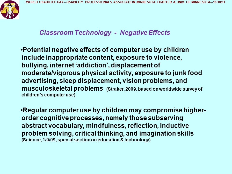 Classroom Technology - Negative Effects WORLD USABILITY DAY---USABILITY PROFESSIONALS ASSOCIATION MINNESOTA CHAPTER & UNIV.