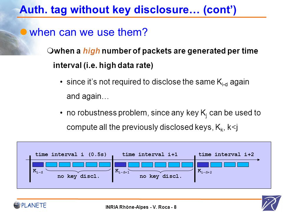 INRIA Rhône-Alpes - V. Roca - 8 Auth. tag without key disclosure… (cont') when can we use them.