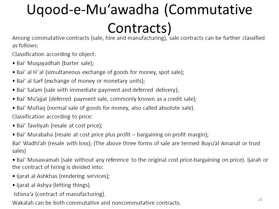 Uqood-e-Mu'awadha (Commutative Contracts) Among commutative contracts (sale, hire and manufacturing), sale contracts can be further classified as foll