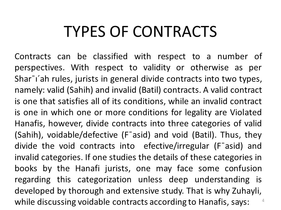 TYPES OF CONTRACTS I have distinguished between examples of invalid and defective sales to avoid confusion, in contrast to what most books of Hanafi jurisprudence discuss under the heading of defective sales.