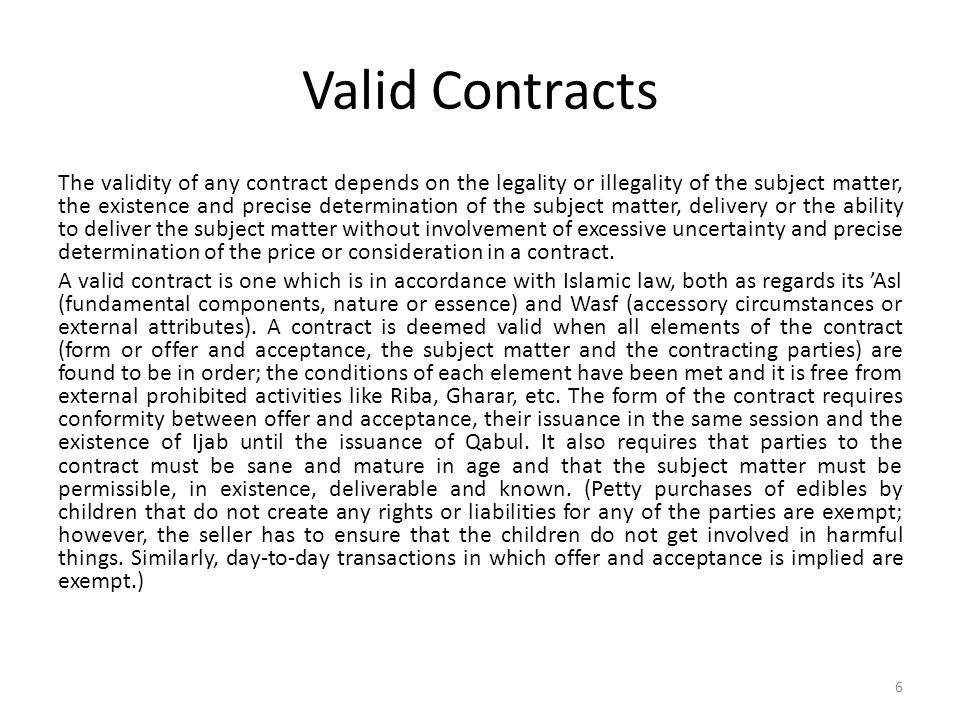 CONDITIONAL OR CONTINGENT CONTRACTS As a general rule, conditional contracts are not valid.