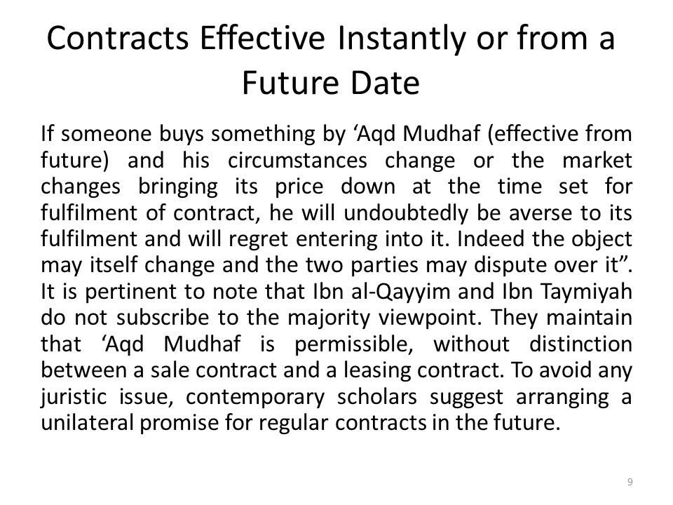 Contracts Effective Instantly or from a Future Date If someone buys something by 'Aqd Mudhaf (effective from future) and his circumstances change or t