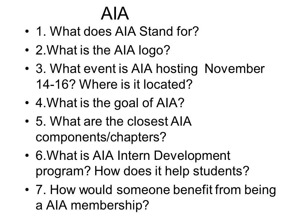 AIA 1. What does AIA Stand for. 2.What is the AIA logo.