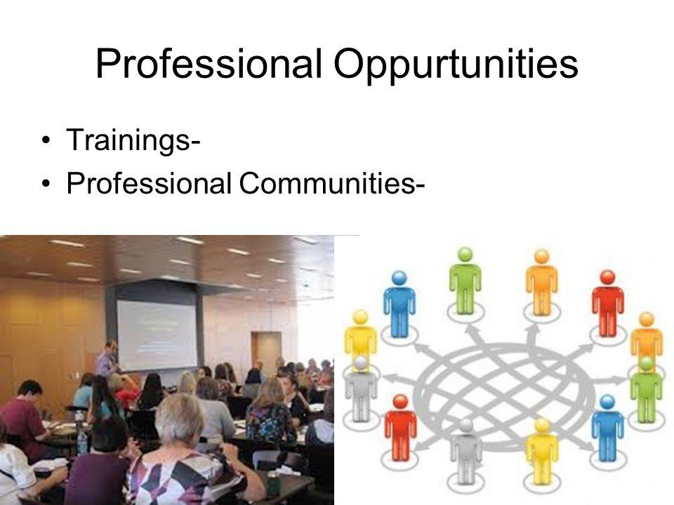 Professional Oppurtunities Trainings- Professional Communities-