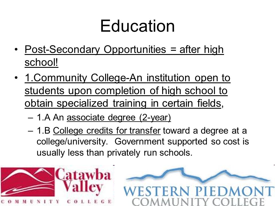 Education Post-Secondary Opportunities = after high school.
