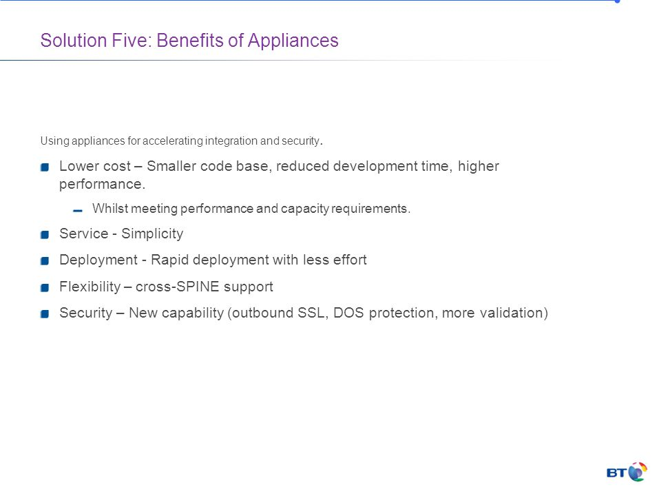 Solution Five: Benefits of Appliances Using appliances for accelerating integration and security.