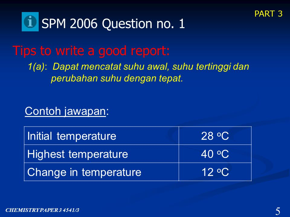 PART 4 55 SPM 2008 Question no.1 1(d): Able to state all correct observations, one from each set.