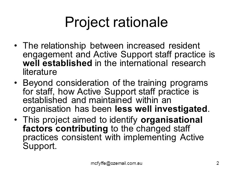 mcfyffe@ozemail.com.au2 Project rationale The relationship between increased resident engagement and Active Support staff practice is well established