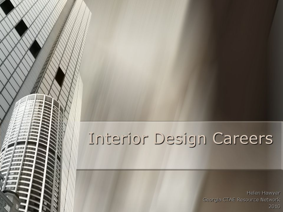 Interior Design Careers Helen Hawyer Georgia CTAE Resource Network 2010