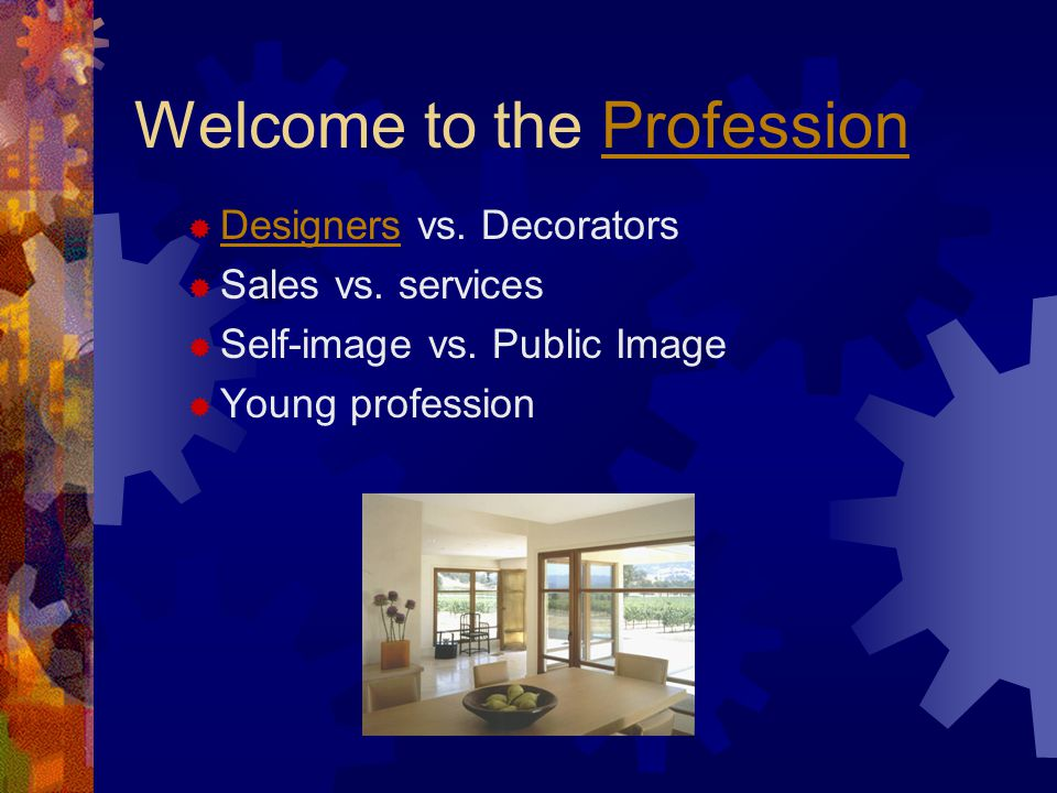 Welcome to the ProfessionProfession  Designers vs.