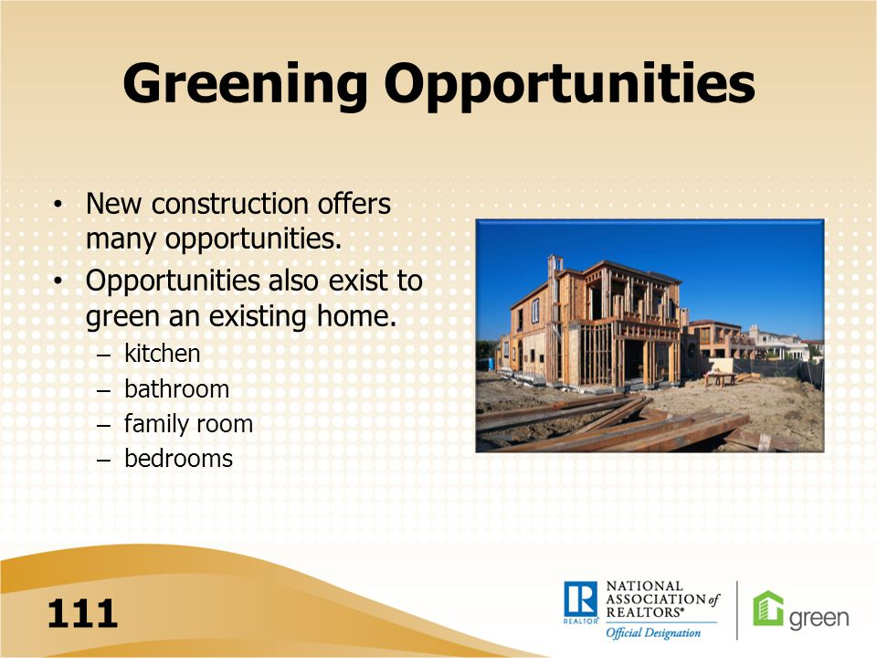 Greening Opportunities New construction offers many opportunities.