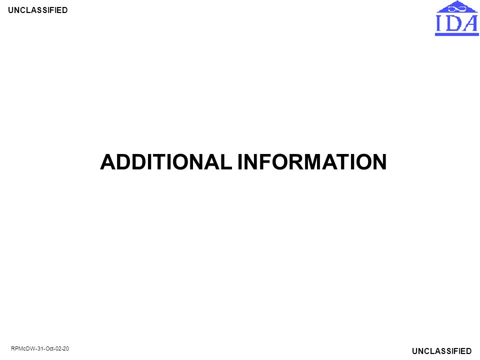 UNCLASSIFIED RPMcDW-31-Oct-02-20 ADDITIONAL INFORMATION
