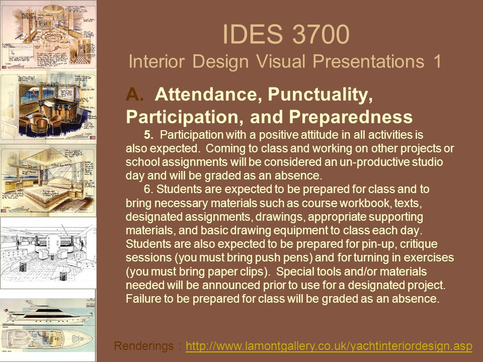 IDES 3700 Interior Design Visual Presentations 1 A. Attendance, Punctuality, Participation, and Preparedness 5. Participation with a positive attitude