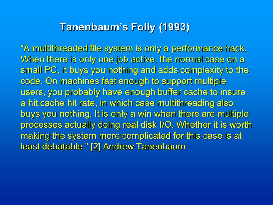 A multithreaded file system is only a performance hack.