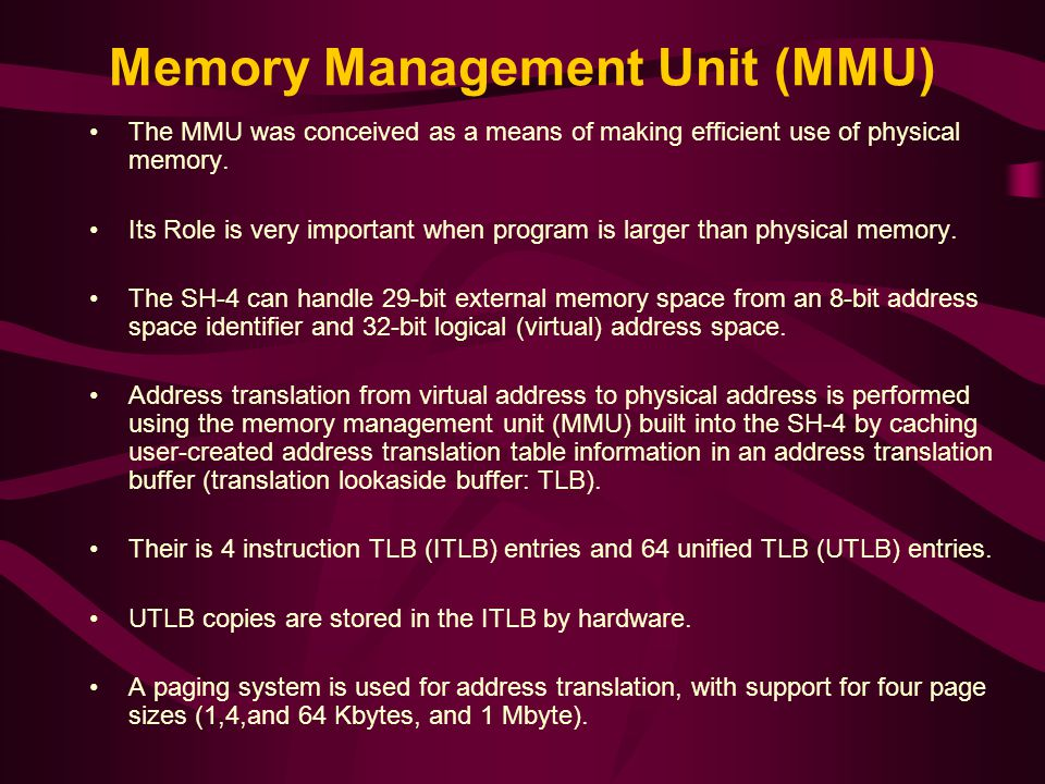 Memory Management Unit (MMU) The MMU was conceived as a means of making efficient use of physical memory.