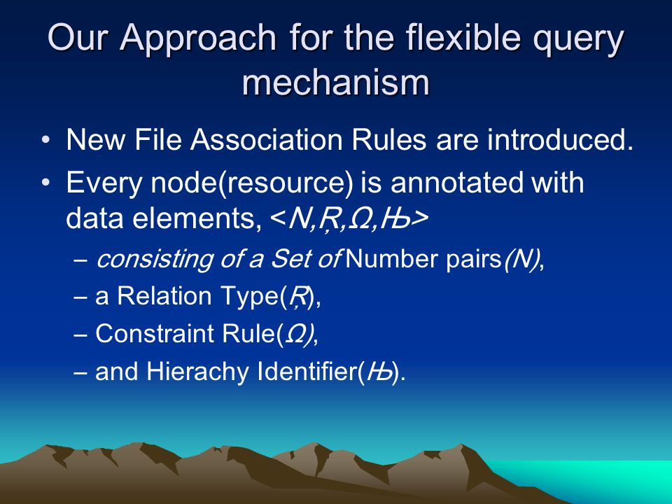 Our Approach for the flexible query mechanism New File Association Rules are introduced.