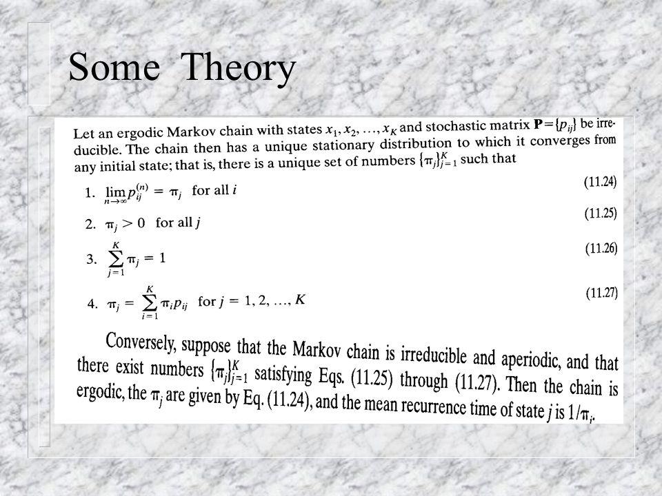 Some Theory n The ergodicity theorem: 11.24-11.27