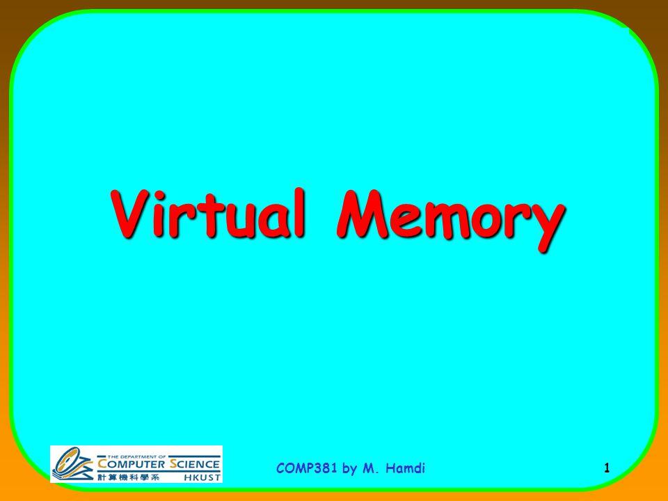 COMP381 by M. Hamdi 1 Virtual Memory