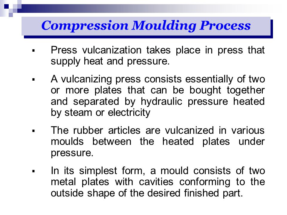 Press vulcanization takes place in press that supply heat and pressure.  A vulcanizing press consists essentially of two or more plates that can be