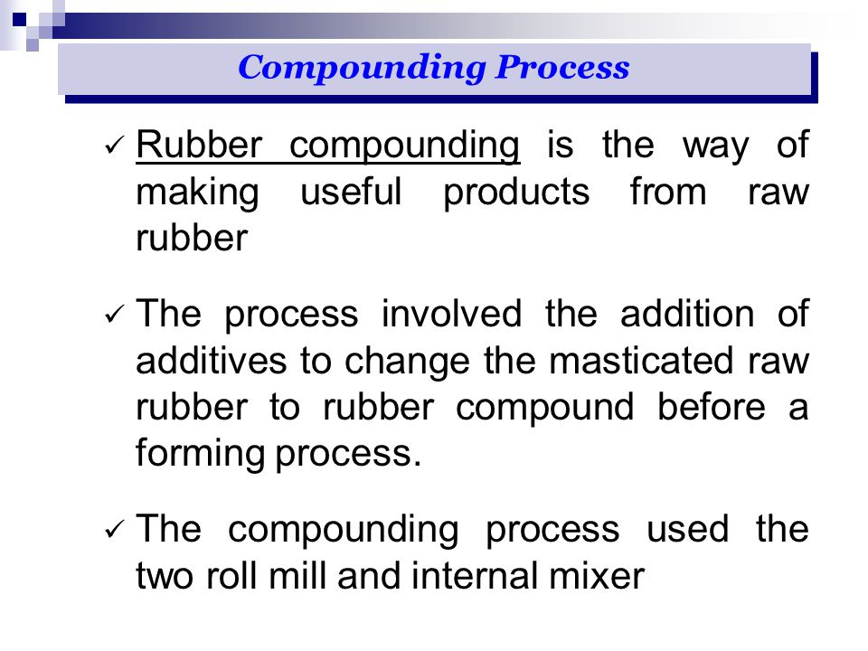 Rubber compounding is the way of making useful products from raw rubber The process involved the addition of additives to change the masticated raw ru