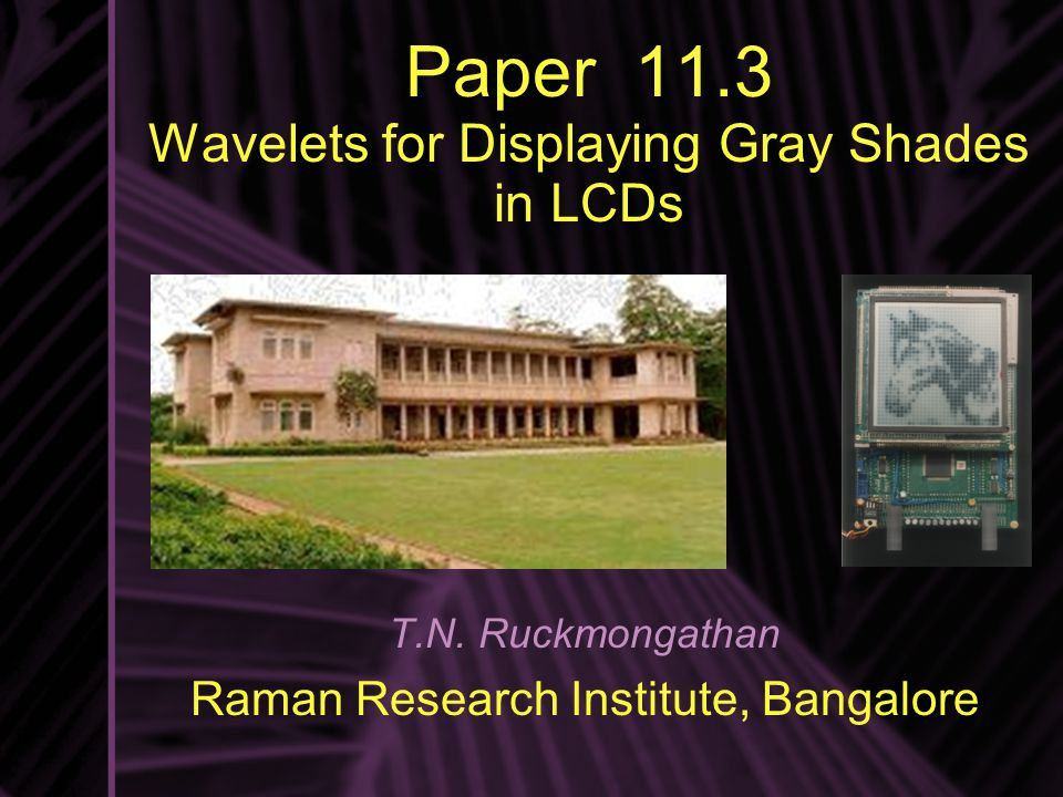Paper 11.3 Wavelets for Displaying Gray Shades in LCDs T.N.