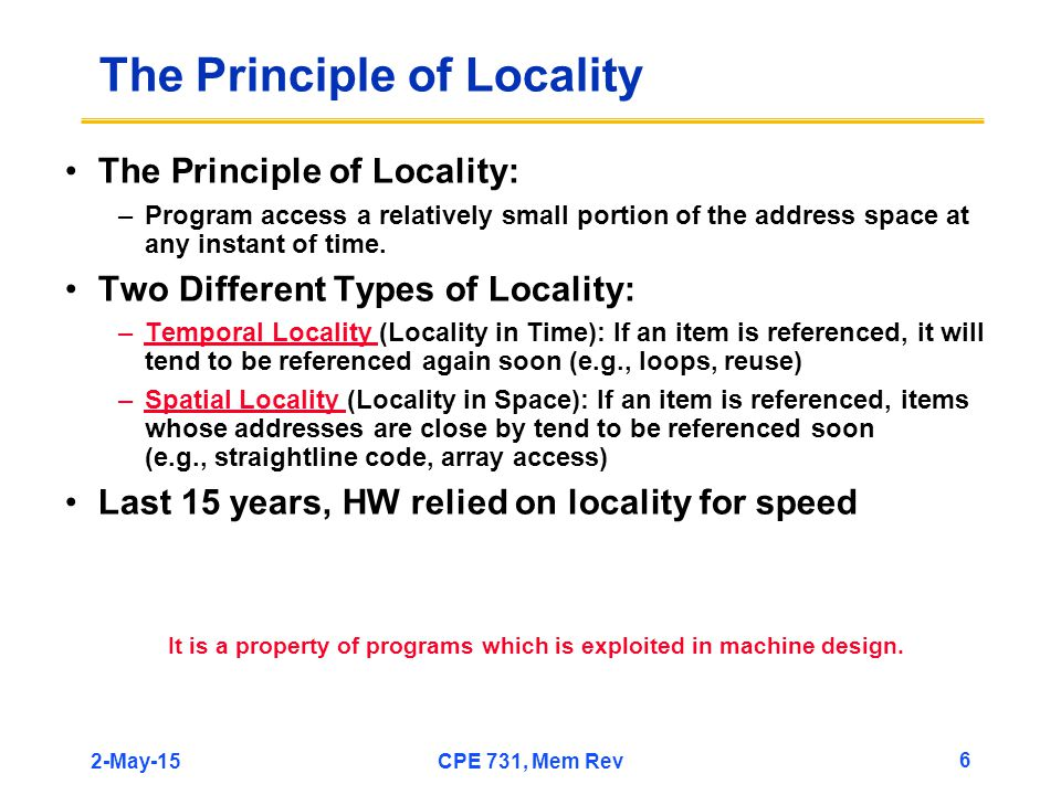 2-May-15CPE 731, Mem Rev 37 Summary #2/3: Caches The Principle of Locality: –Program access a relatively small portion of the address space at any instant of time.