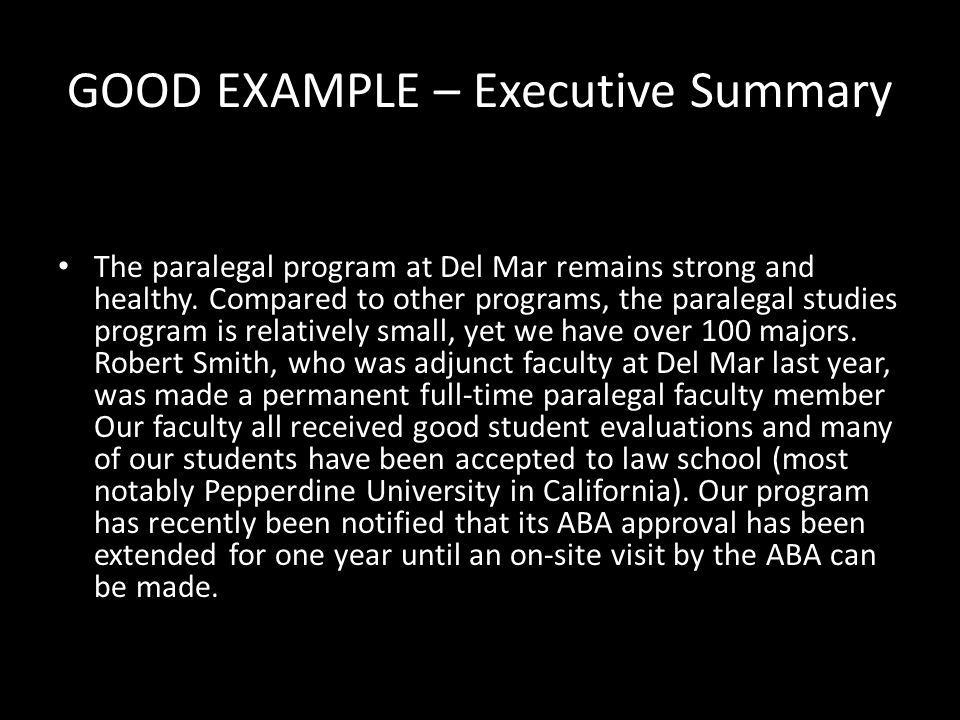 GOOD EXAMPLE – Executive Summary The paralegal program at Del Mar remains strong and healthy. Compared to other programs, the paralegal studies progra