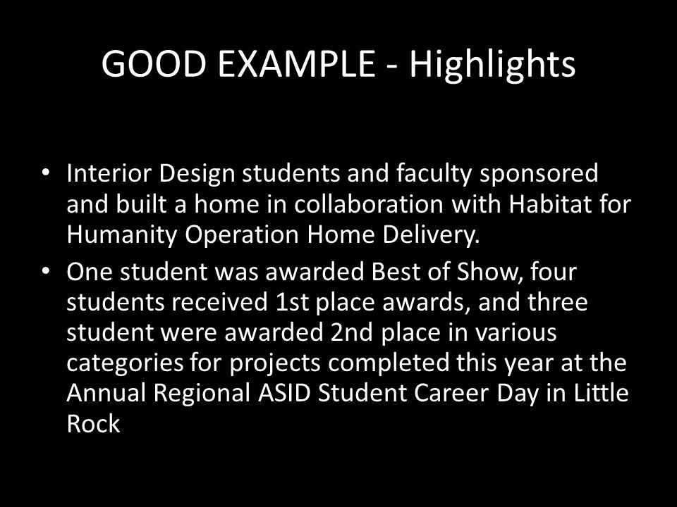 GOOD EXAMPLE - Highlights Interior Design students and faculty sponsored and built a home in collaboration with Habitat for Humanity Operation Home Delivery.