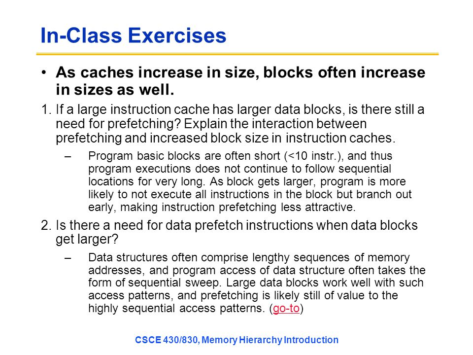 In-Class Exercises As caches increase in size, blocks often increase in sizes as well.