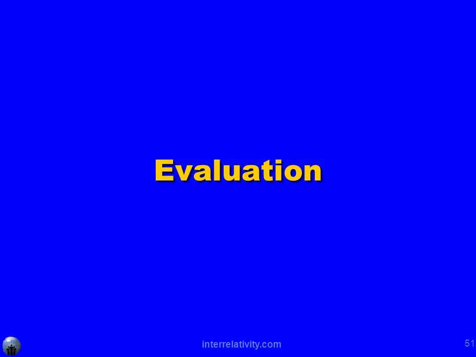 interrelativity.com 51 Evaluation