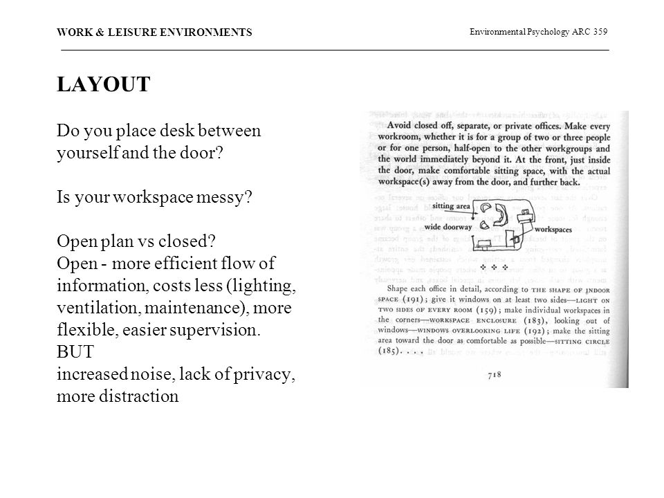 Environmental Psychology ARC 359 WORK & LEISURE ENVIRONMENTS LAYOUT Do you place desk between yourself and the door.