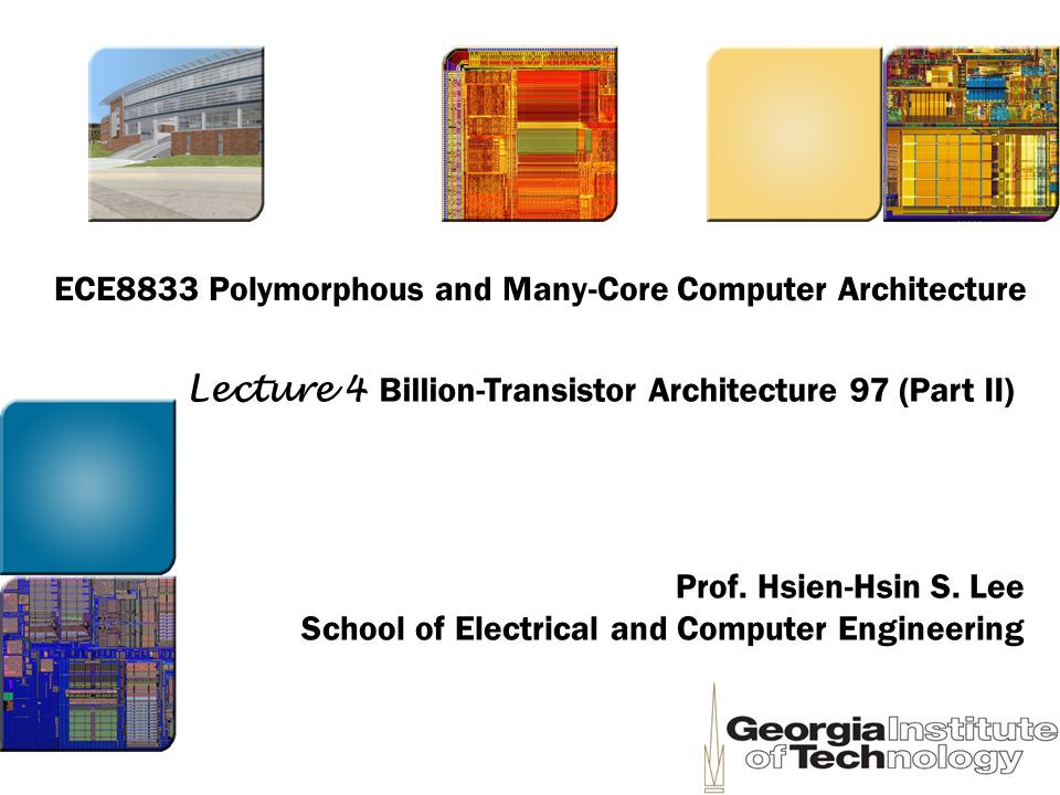 ECE8833 Polymorphous and Many-Core Computer Architecture Prof.