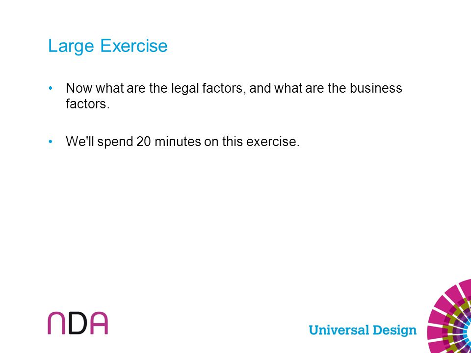 Large Exercise Now what are the legal factors, and what are the business factors. We'll spend 20 minutes on this exercise.