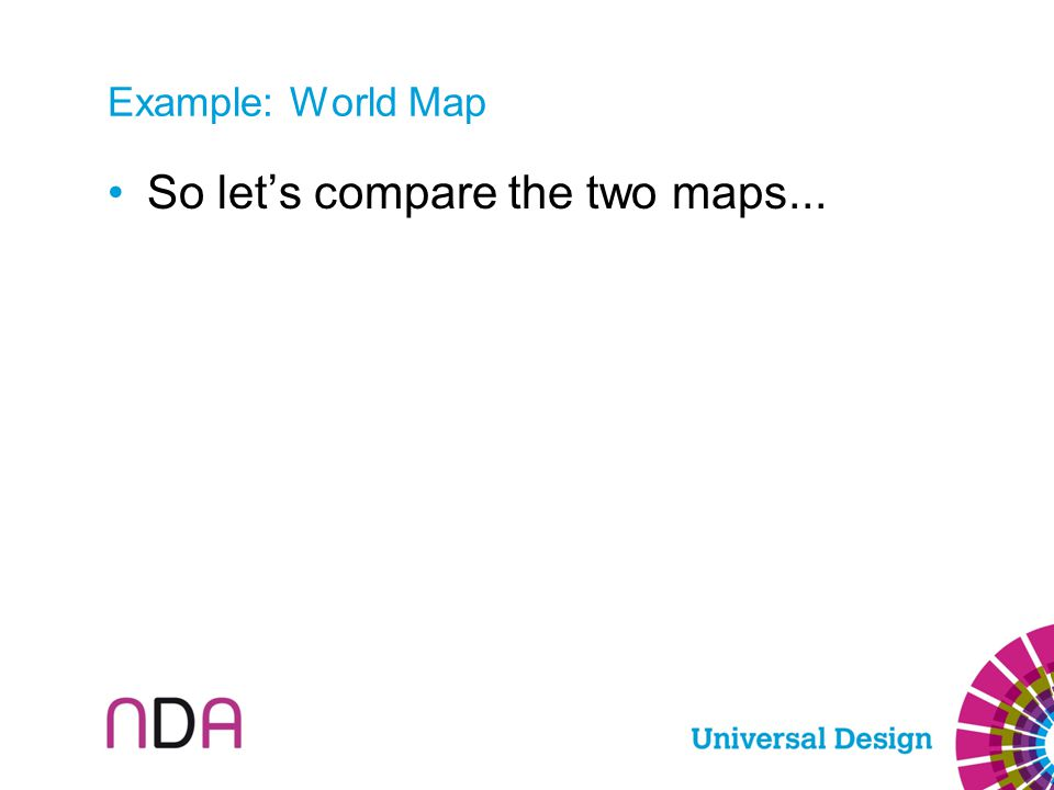 Example: World Map So let's compare the two maps...