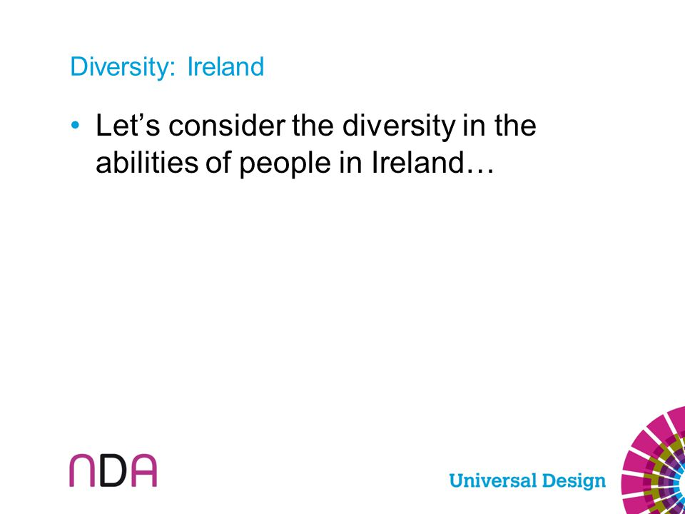 Diversity: Ireland Let's consider the diversity in the abilities of people in Ireland…