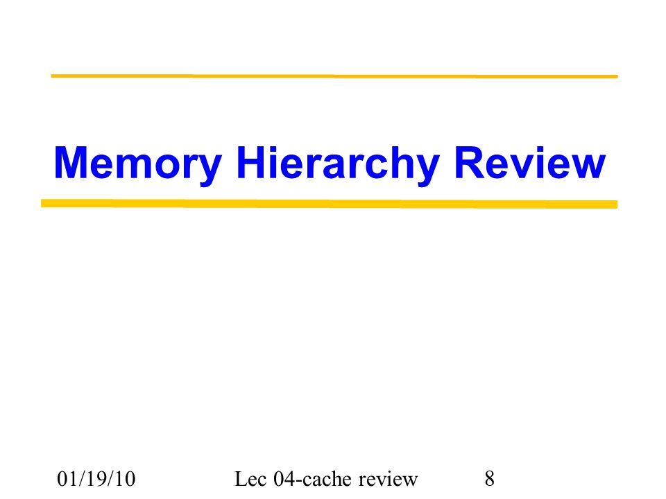 01/19/10Lec 04-cache review 29 Three Advantages of Virtual Memory Translation: –Program can be given consistent view of memory, even though physical memory is scrambled –Makes multithreading reasonable (now used a lot!) –Only the most important part of program ( Working Set ) must be in physical memory.