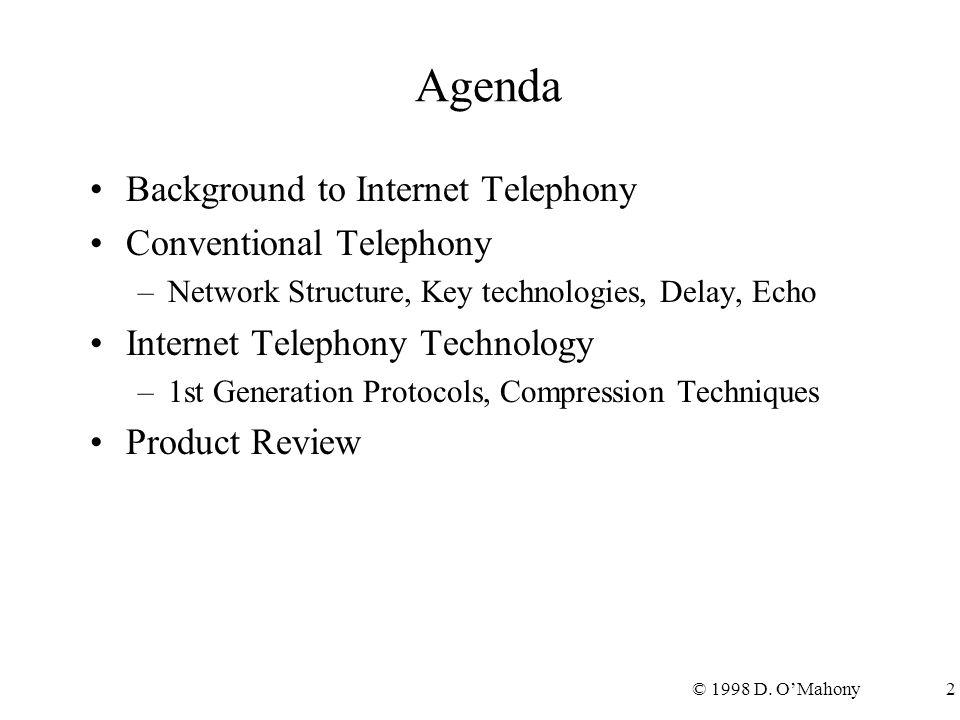 © 1998 D.O'Mahony3 Agenda…..