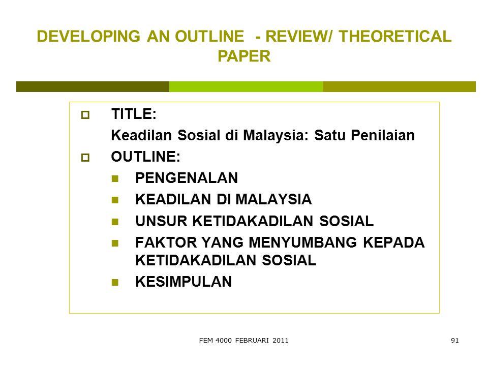 FEM 4000 FEBRUARI 201191  TITLE: Keadilan Sosial di Malaysia: Satu Penilaian  OUTLINE: PENGENALAN KEADILAN DI MALAYSIA UNSUR KETIDAKADILAN SOSIAL FA