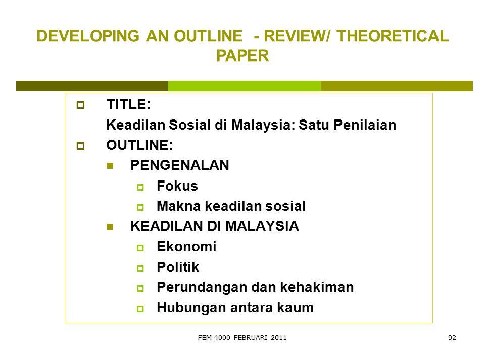 FEM 4000 FEBRUARI 201192  TITLE: Keadilan Sosial di Malaysia: Satu Penilaian  OUTLINE: PENGENALAN  Fokus  Makna keadilan sosial KEADILAN DI MALAYS