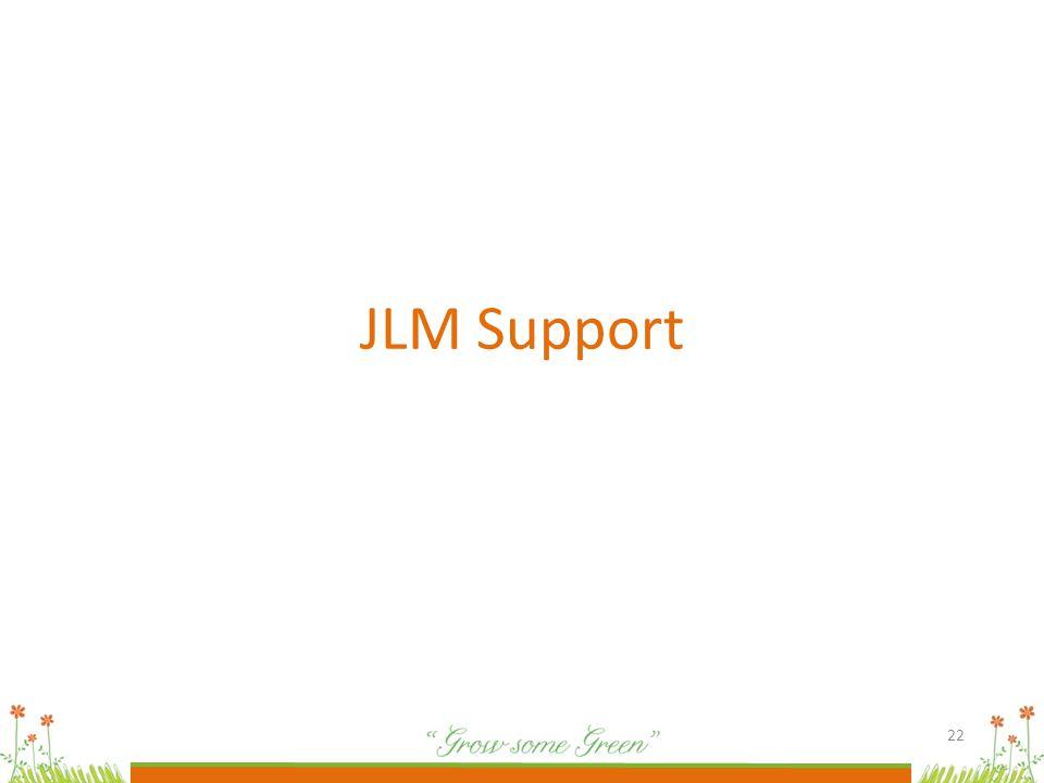 22 JLM Support