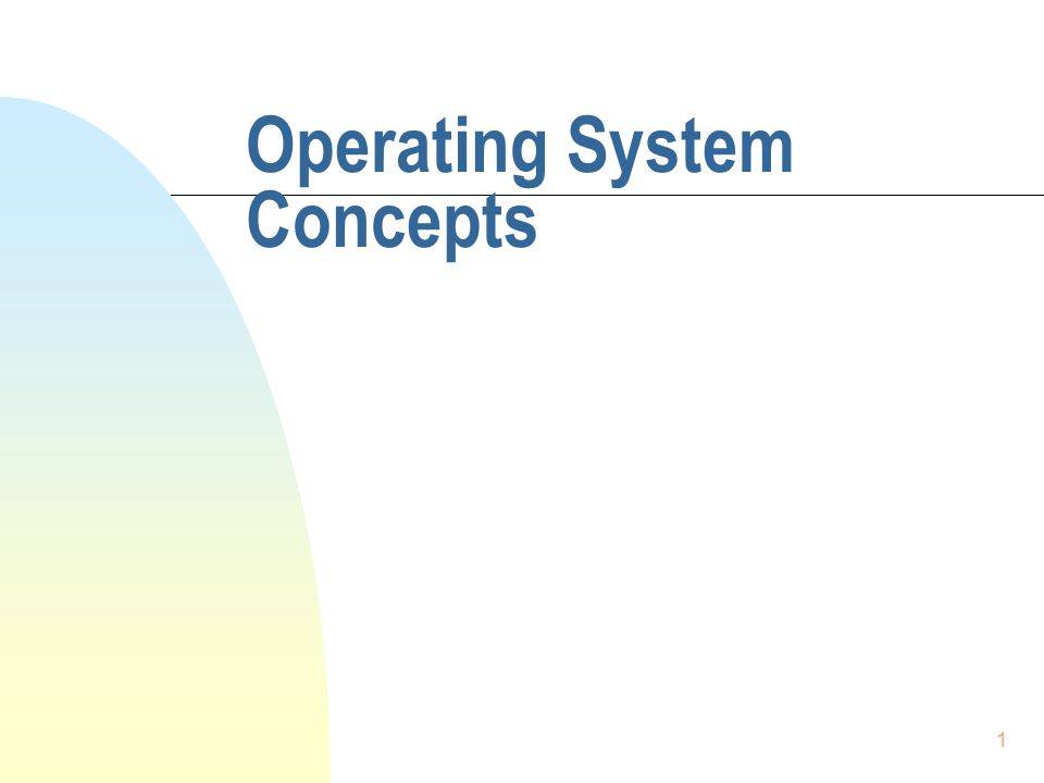 1 Operating System Concepts