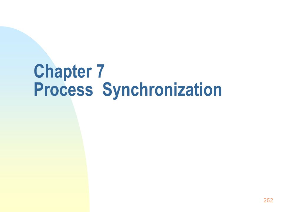 252 Chapter 7 Process Synchronization