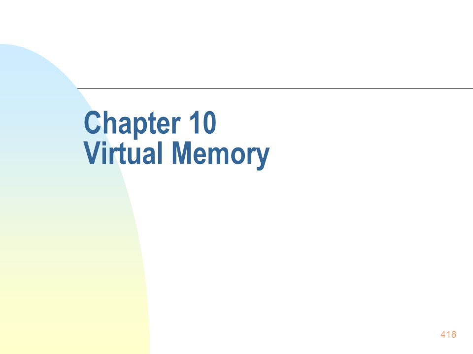 416 Chapter 10 Virtual Memory