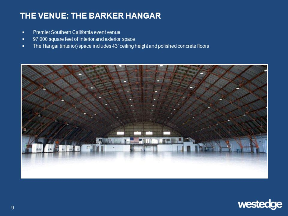 10 THE VENUE: THE BARKER HANGAR (continued) Photo courtesy of The Barker Hangar
