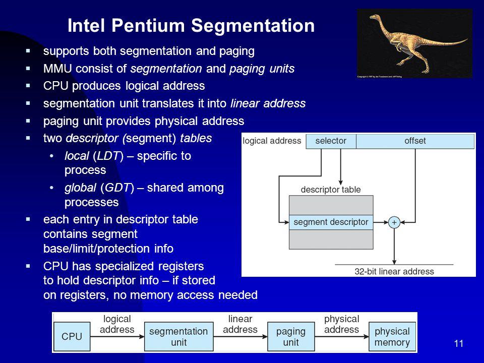 11  supports both segmentation and paging  MMU consist of segmentation and paging units  CPU produces logical address  segmentation unit translate