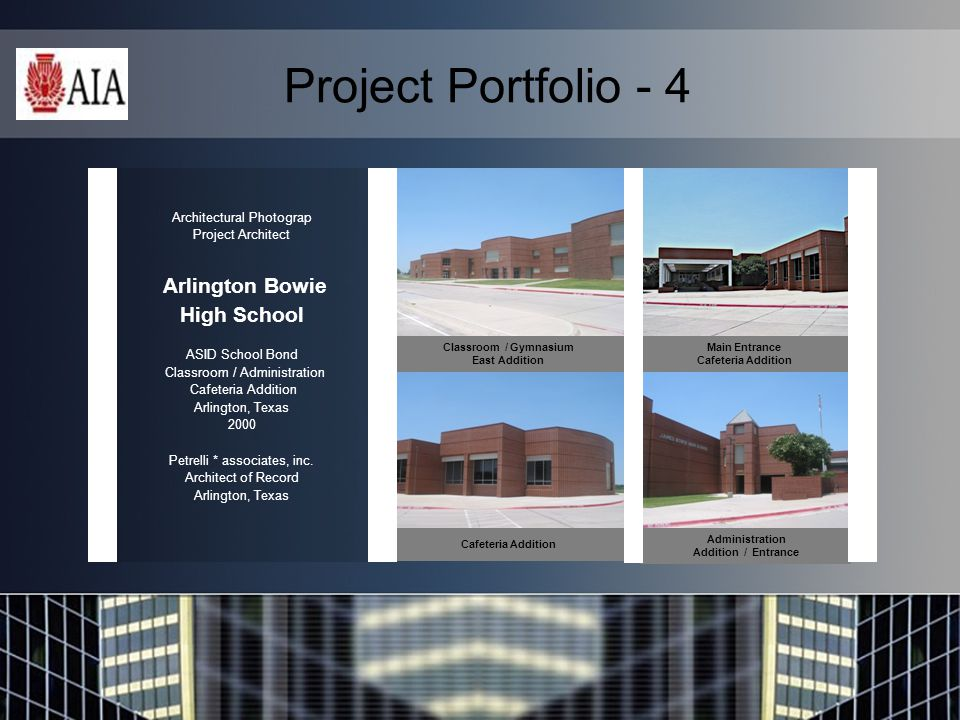 Project Portfolio - 4 Architectural Photograp Project Architect Arlington Bowie High School ASID School Bond Classroom / Administration Cafeteria Addition Arlington, Texas 2000 Petrelli * associates, inc.