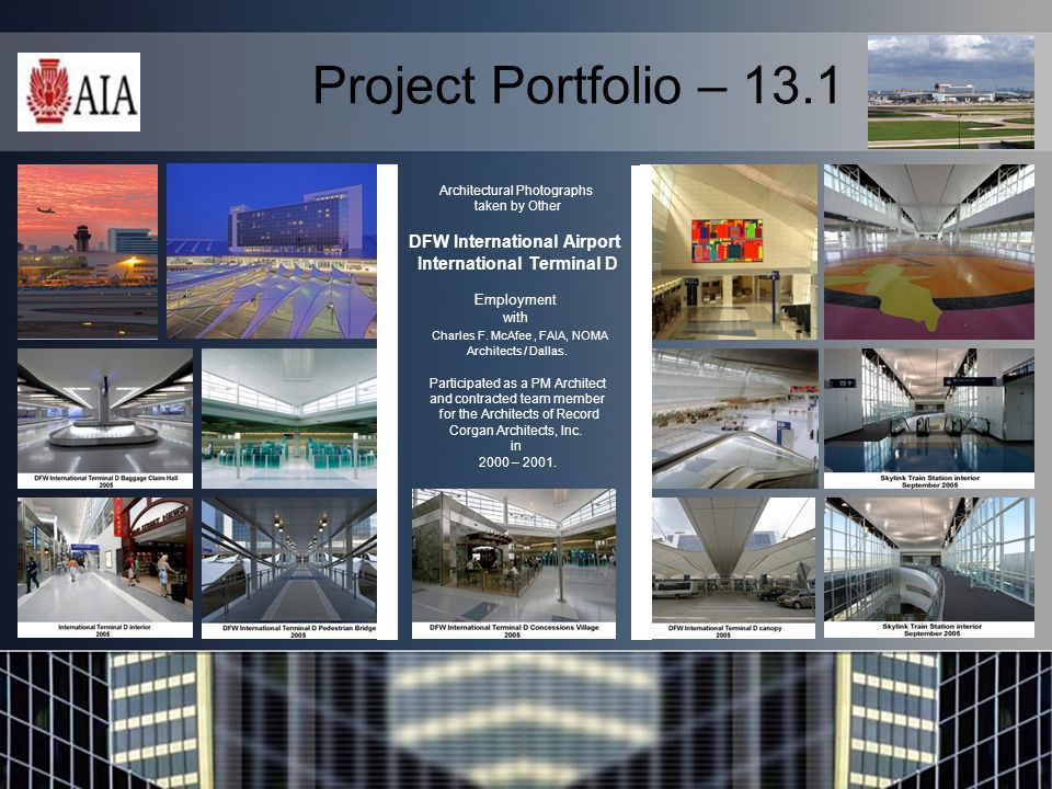 Project Portfolio – 13.1 Architectural Photographs taken by Other DFW International Airport International Terminal D Employment with Charles F.