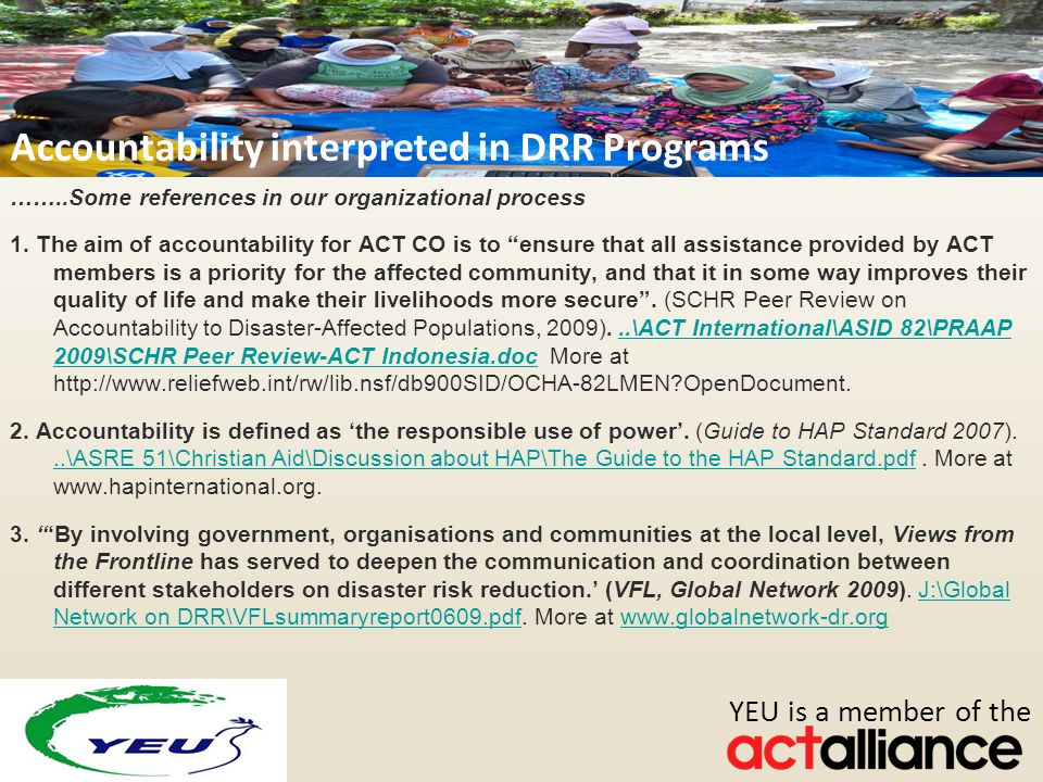 Photos: Paul Jeffrey/ACT Alliance YEU is a member of the ……..Some references in our organizational process 1.
