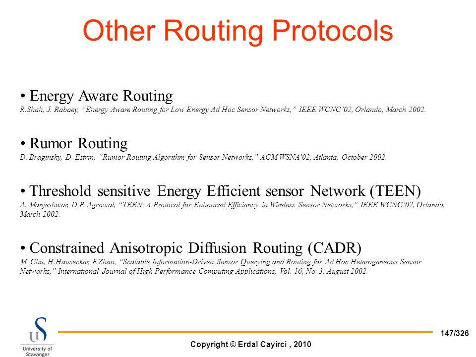 "Copyright © Erdal Cayirci, 2010 147/326 Energy Aware Routing R.Shah, J. Rabaey, ""Energy Aware Routing for Low Energy Ad Hoc Sensor Networks,"" IEEE WCN"